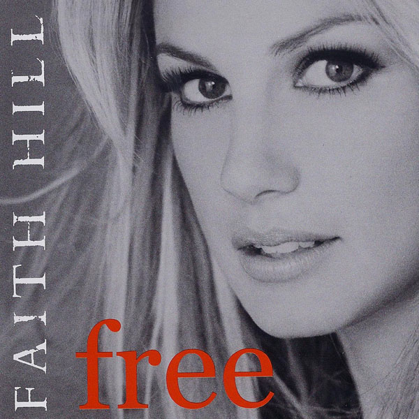 Faith Hill - Free
